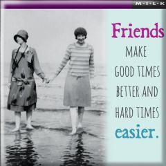 Magnet - Friends Make Good Times Better...